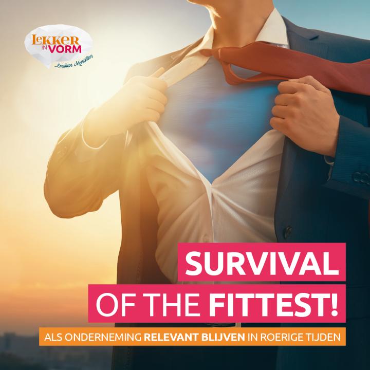 Survival of the fittest: als onderneming relevant blijven in roerige tijden